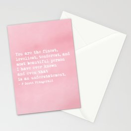 The finest, loveliest, tenderest and most beautiful person Stationery Cards
