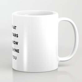 Look at the stars look how they shine for you Coffee Mug