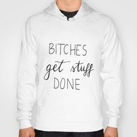 snl Hoodies featuring Bitches get stuff done by Andreea Forghici