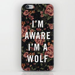 I'm Aware I'm A Wolf iPhone Skin