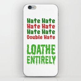 Hate Hate Hate Hate Loathe Entirely iPhone Skin