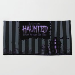 Be it ever so Haunted, there's no place like Home - Dark Gray Beach Towel