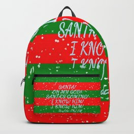 Santa's Coming, I know him, I know him, Buddy The Elf Backpack