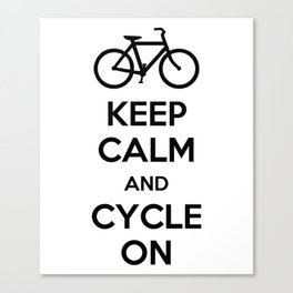 Keep Calm and Cycle On Canvas Print