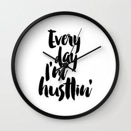 Every Day I'm Hustlin' Print, Wall Art Printable, Inspirational Print, Hustlin' Quote, Office Decor, Wall Clock