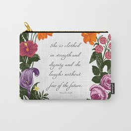 She is Clothed in Dignity and Strength and She Laughs without Fear of the Future Carry-All Pouch