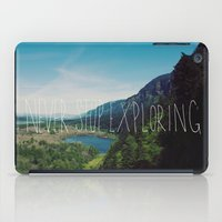 never stop exploring iPad Cases featuring Never Stop Exploring by Leah Flores