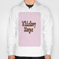 whiskey Hoodies featuring Whiskey Naps by Mike Semler