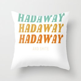 Hadaway and Shite - Funny Newcastle Gerodie Throw Pillow