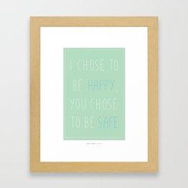 You Chose Framed Art Print