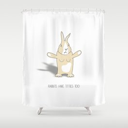 Rabbits Have Titties Shower Curtain