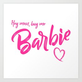 Buy me Barbie Art Print