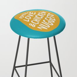 Peace, Love & Chicken Nuggets Bar Stool
