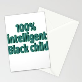 """Looking for simple yet attractive tee?""""100% Intelligent Black Child"""" tee design is for you!  Stationery Cards"""