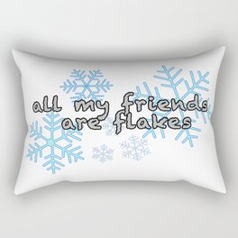 All My Friends Are Flakes Rectangular Pillow