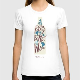 Hemingway quote on Wine and Good Company, fun inspiration & motivation, handwritten typography T-shirt