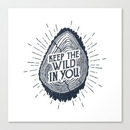 Keep The Wild In You Canvas Print