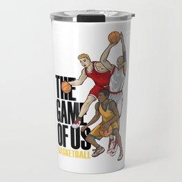 Basketball The Game Of Us Basket Ball Sport Team Gift Travel Mug