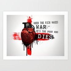 When The Rich Wages War... Art Print