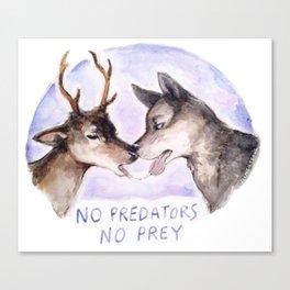 NO PREDATORS NO PREY Canvas Print