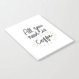 All You Need Is Coffee - Gold Notebook