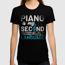 Piano Is My Second Language T-shirt