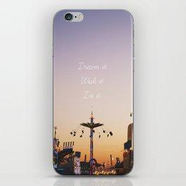 Dream it.Wish it. Do it iPhone Skin