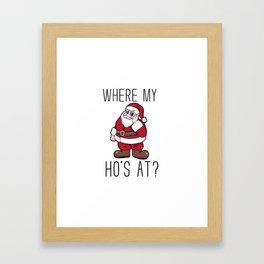 where are my hos at Santa Claus Christmas Framed Art Print