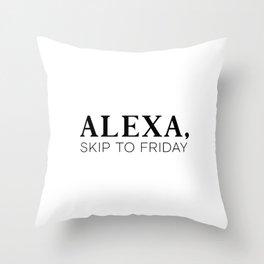 Alexa, skip to friday Throw Pillow