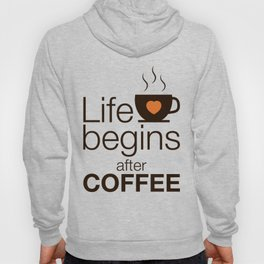 Life begins after coffee - I love Coffee Hoody