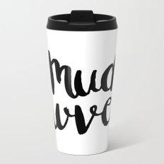 Much love - Black and white brush lettering Metal Travel Mug