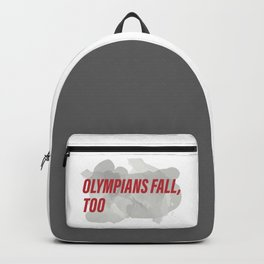 Olympians Fall, Too Backpack