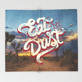 Eat My Dust Throw Blanket