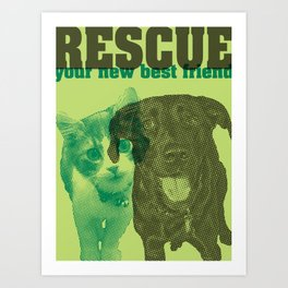Rescue your new best friend Art Print