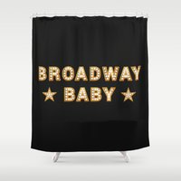 broadway Shower Curtains featuring Broadway Baby! by byebyesally