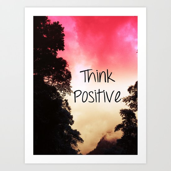 Think Positive Art Print