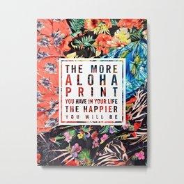 Aloha Print Life Metal Print