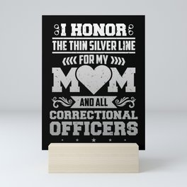 I Honor The Thin Silver Line Corrections Officer Mini Art Print