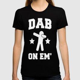 DAB ON EM_ T-SHIRT T-shirt