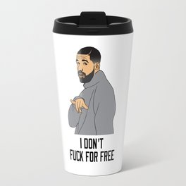 Drake For Free Travel Mug