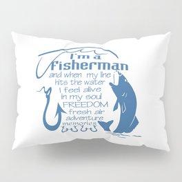 I'm a fisherman Pillow Sham