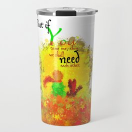 The Little Prince | Quotes | But if you tame me, then we shall need each other. Part 1 of 3 | #B2 Travel Mug