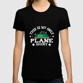 Wife Laundry Ironing Clothes Iron Wives Humorous This Is My Only Plane Shirt Funny Gift T-shirt