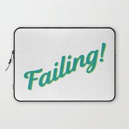 Failing! Laptop Sleeve