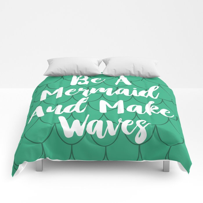 Be A Mermaid And Make Waves Comforters