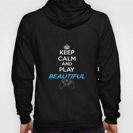 Keep Calm and Play Beautiful Hoody