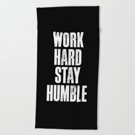 Work Hard, Stay Humble black and white monochrome typography poster design home decor bedroom wall Beach Towel