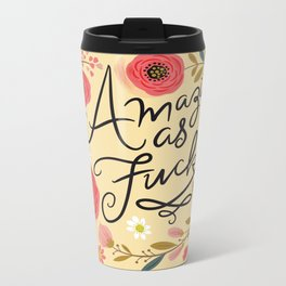 Pretty Swe*ry: Amazing as F Metal Travel Mug