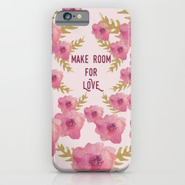 Make Room for Love iPhone Case