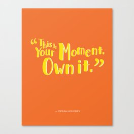 This is your moment Quote Canvas Print